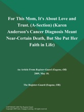 For This Mom, It's About Love And Trust (A-Section) (Karen Anderson's Cancer Diagnosis Meant Near-Certain Death, But She Put Her Faith In Life)