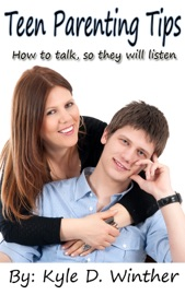 TEEN PARENTING-GET YOUR TEEN TO LISTEN TO YOU