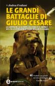Le grandi battaglie di Giulio Cesare Book Cover