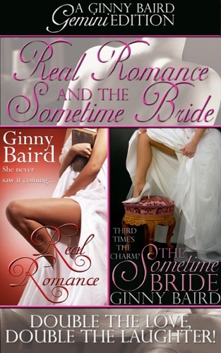 Ginny Baird - Real Romance and The Sometime Bride