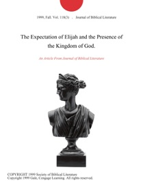 THE EXPECTATION OF ELIJAH AND THE PRESENCE OF THE KINGDOM OF GOD.