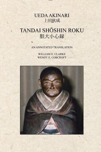 Ueda Akinari, William E. Clarke & Wendy E. Cobcroft - Tandai Shoshin Roku