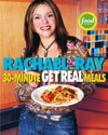 Rachael Rays 30-Minute Get Real Meals