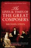 The Lives and Times of the Great Composers