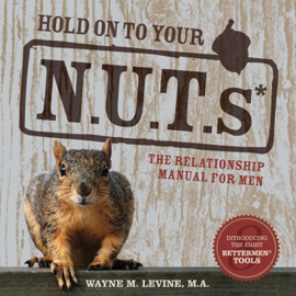 Hold On to Your NUTs: The Relationship Manual for Men book