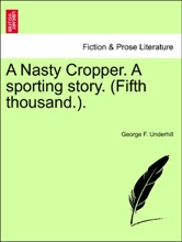 A Nasty Cropper. A Sporting Story. (Fifth Thousand.).