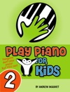 Play Piano For Kids Volume 2