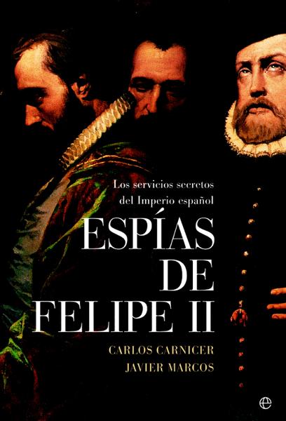 Espías de Felipe II por Carlos Carnicer