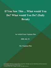 If You Saw This ... What would You Do? What would You Do? (Daily Break)