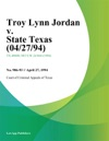 Troy Lynn Jordan V State Texas 042794