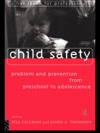 Child Safety Problem And Prevention From Pre-School To Adolescence