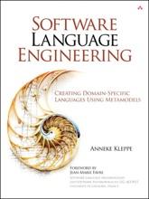 Software Language Engineering: Creating Domain-Specific Languages Using Metamodels