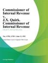 Commissioner Of Internal Revenue V JX Quirk Commissioner Of Internal Revenue