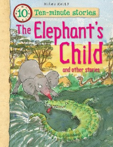 10-minute Stories: The Elephant's Child