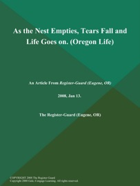 AS THE NEST EMPTIES, TEARS FALL AND LIFE GOES ON (OREGON LIFE)