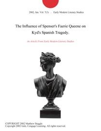 The Influence Of Spenser S Faerie Queene On Kyd S Spanish Tragedy