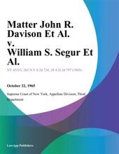 Matter John R. Davison Et Al. V. William S. Segur Et Al.