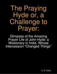 The Praying Hyde or, a Challenge to Prayer Book Cover