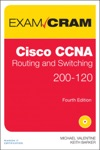 Cisco CCNA Routing And Switching 200-120 Exam Cram 4e