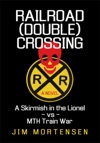 Railroad Double Crossing A Novel