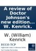 A Review Of Doctor Johnson's New Edition Of Shakespeare: In Which The Ignorance, Or Inattention, Of That Editor Is Exposed, ... By W. Kenrick.