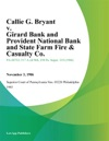 Callie G Bryant V Girard Bank And Provident National Bank And State Farm Fire  Casualty Co