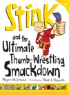 Stink And The Ultimate Thumb-Wrestling Smackdown Book 6