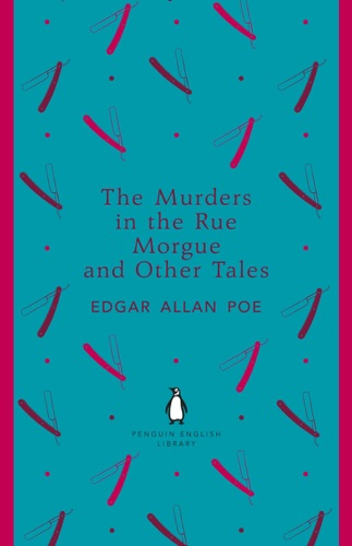 Edgar Allan Poe - The Murders in the Rue Morgue and Other Tales