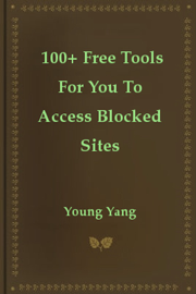 100+ Free Tools For You To Access Blocked Sites book