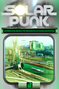 Solarpunk: Histórias ecológicas e fantásticas em um mundo sustentável Capa de livro