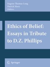 Ethics Of Belief: Essays In Tribute To D.Z. Phillips