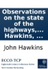 Observations On The State Of The Highways, And On The Laws For Amending And Keeping Them In Repair: With A Draught Of A Bill For Comprehending And Reducing Into One Act Of Parliament The Most Essential Parts Of All The Statutes In Force Relating To The H