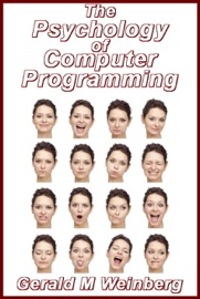 The Psychology of Computer Programming: Silver Anniversary eBook Edition - Gerald M. Weinberg