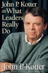 John P Kotter On What Leaders Really Do
