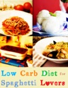 Low Carb Diet For Spaghetti Loves