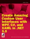 Create Amazing Custom User Interfaces With WPF C And XAML In NET 30