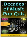 The Decades Of Music Pop Quiz 60s 70s 80s 90s 00s