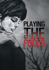 Playing The Fools