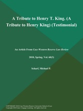 A Tribute to Henry T. King (A Tribute to Henry King) (Testimonial)
