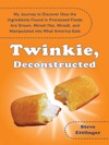 Twinkie Deconstructed