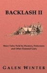 Backlash II More Tales Told By Hunters Fishermen And Other Damned Liars