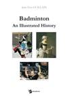 Badminton  An Illustrated History