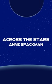 ACROSS THE STARS: BOOK THREE OF SEEDS OF A FALLEN EMPIRE