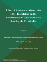 Effect Of Arbuscular Mycorrhiza (AM) Inoculation On The Performance Of Tomato Nursery Seedlings In Vermiculite (Report)