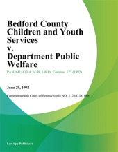 Bedford County Children And Youth Services V. Department Public Welfare