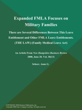 Expanded FMLA Focuses on Military Families: There are Several Differences Between This Leave Entitlement and Other FMLA Leave Entitlements (THE LAW) (Family Medical Leave Act)