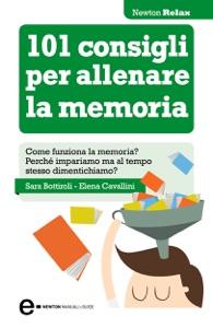 101 consigli per allenare la memoria da Sara Bottiroli & Elena Cavallini