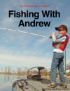 Fishing With Andrew