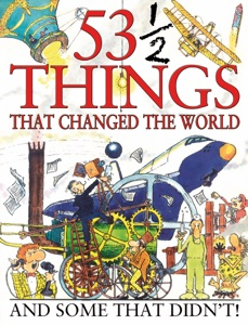53 and a Half Things That Changed the World