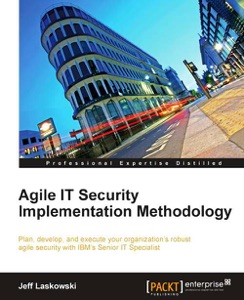 Agile IT Security Implementation Methodology da Jeff Laskowski